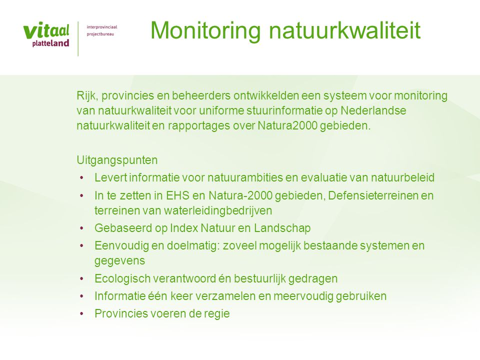 Rijk, provincies en beheerders ontwikkelden een systeem voor monitoring van natuurkwaliteit voor uniforme stuurinformatie op Nederlandse natuurkwalite