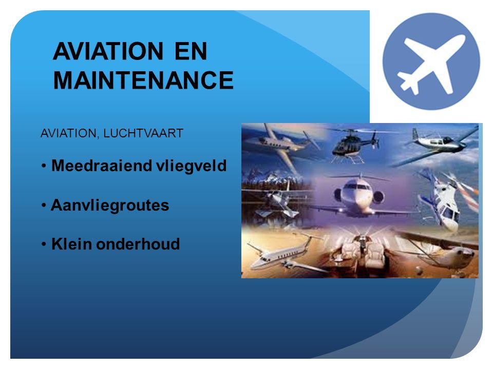 AVIATION EN MAINTENANCE AVIATION, LUCHTVAART • Meedraaiend vliegveld • Aanvliegroutes • Klein onderhoud