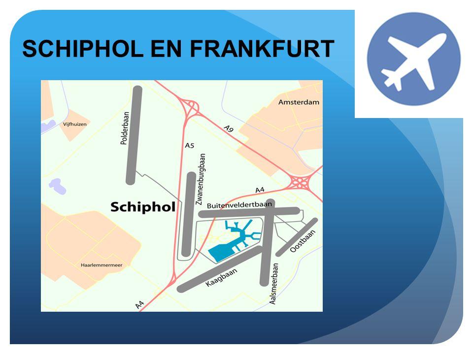 SCHIPHOL EN FRANKFURT