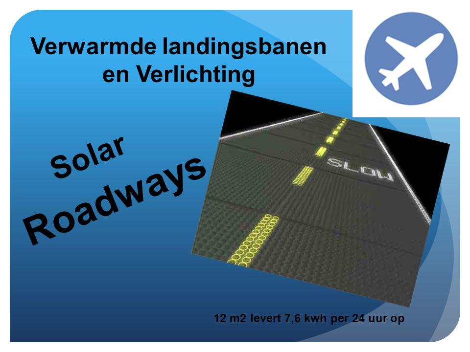 Verwarmde landingsbanen en Verlichting 12 m2 levert 7,6 kwh per 24 uur op Solar Roadways
