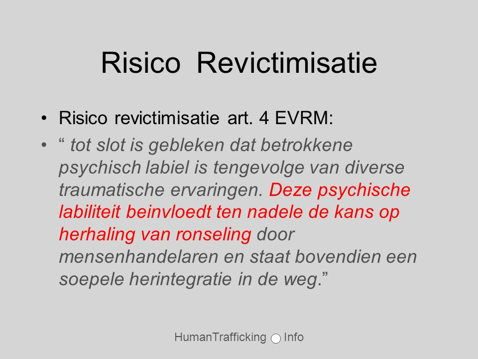 HumanTrafficking Info Risico Revictimisatie •Risico revictimisatie art.