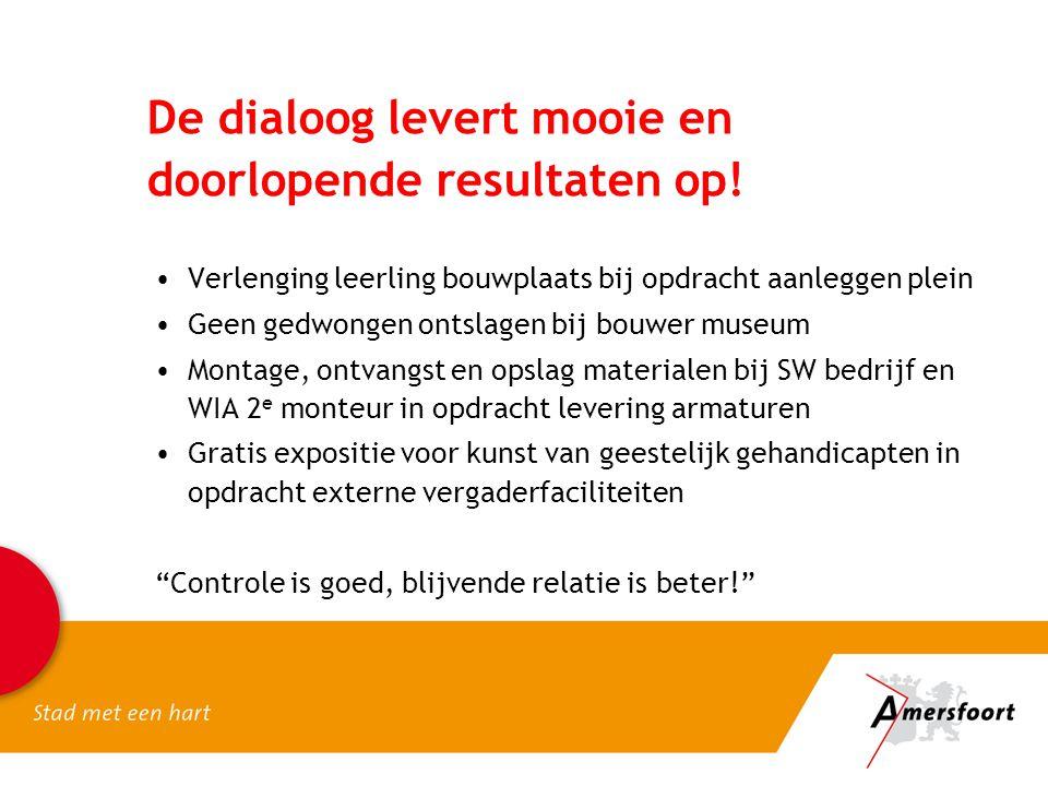Concrete resultaten Social Return 2012 •In 19/25 aanbestedingen => 7 Werken; 10 Diensten; 2 Leveringen.
