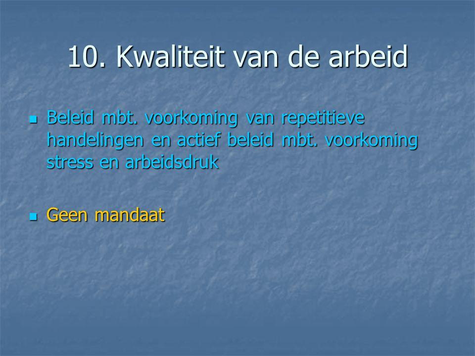 10. Kwaliteit van de arbeid  Beleid mbt.