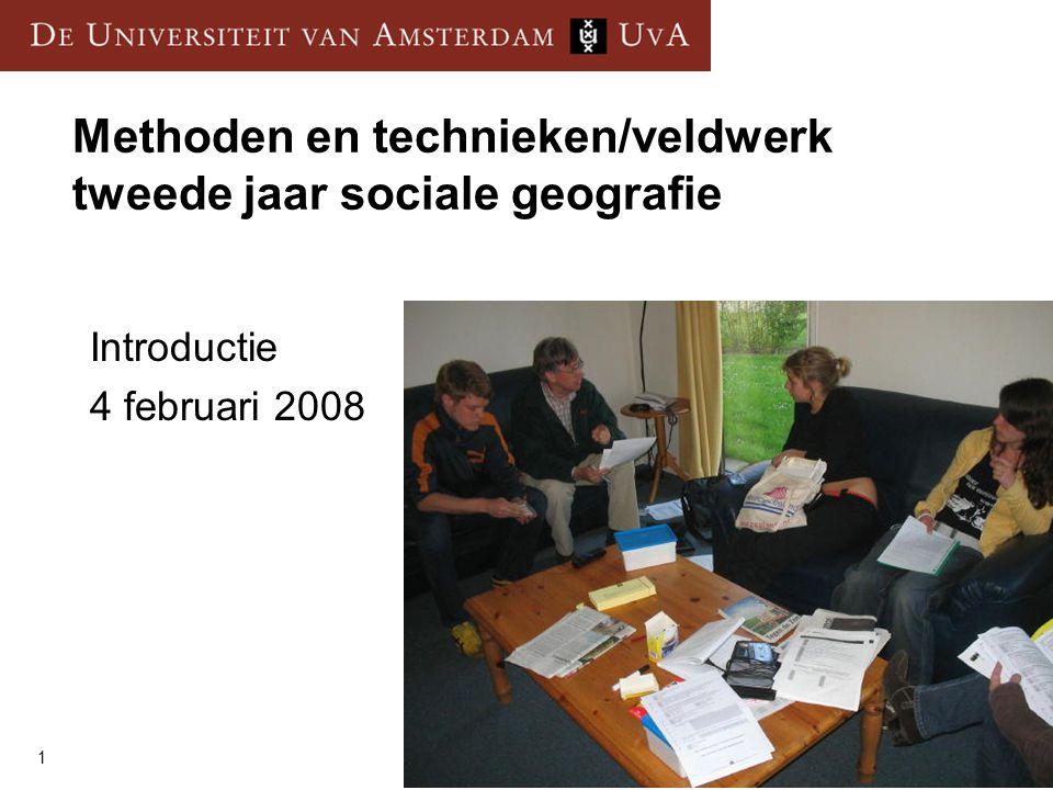 1 Methoden en technieken/veldwerk tweede jaar sociale geografie Introductie 4 februari 2008