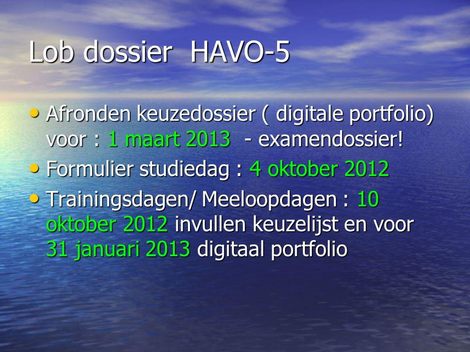 Lob dossier HAVO-5 • Afronden keuzedossier ( digitale portfolio) voor : 1 maart 2013 - examendossier.
