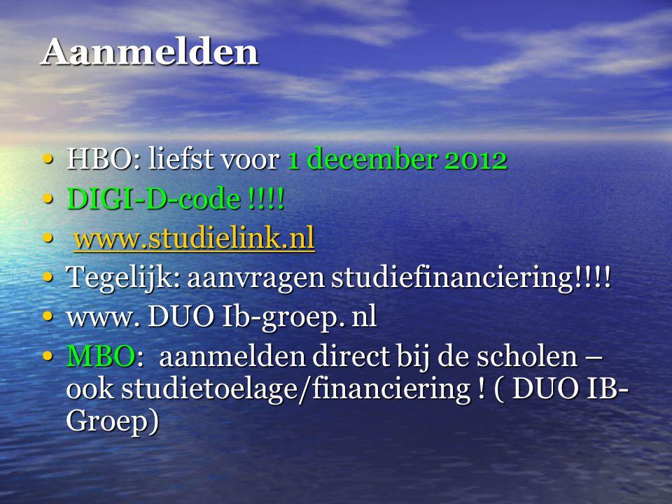 Aanmelden • HBO: liefst voor 1 december 2012 • DIGI-D-code !!!.