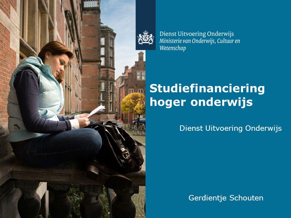 Studiefinanciering hoger onderwijs Dienst Uitvoering Onderwijs Gerdientje Schouten