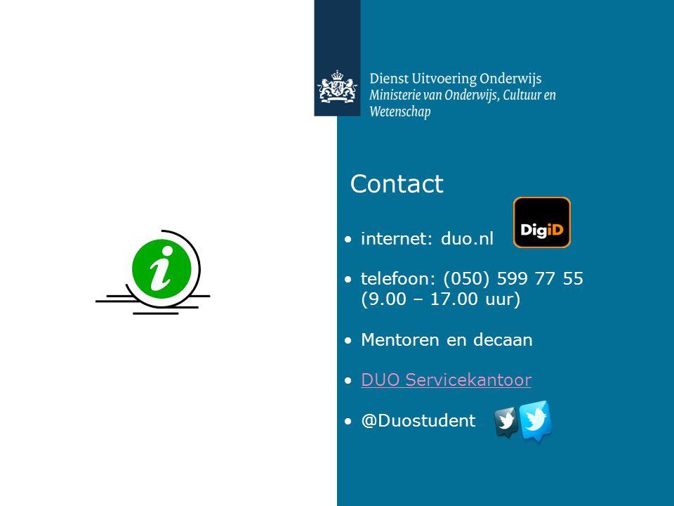 Contact •internet: duo.nl •telefoon: (050) 599 77 55 (9.00 – 17.00 uur) •Mentoren en decaan •DUO ServicekantoorDUO Servicekantoor •@Duostudent