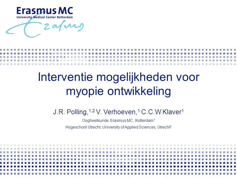 Opbouw  Normale ontwikkeling van de refractie van geboorte tot volwassen leeftijd  Invloed van externe factoren op de refractie  Dierstudies  Interventies om myopieprogressie te verminderen  Myopie interventie in het Erasmus MC