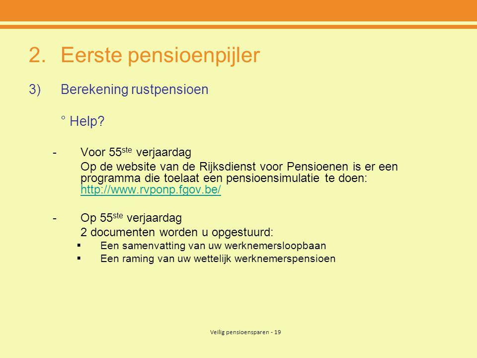 Veilig pensioensparen - 19 2.Eerste pensioenpijler 3)Berekening rustpensioen ° Help.