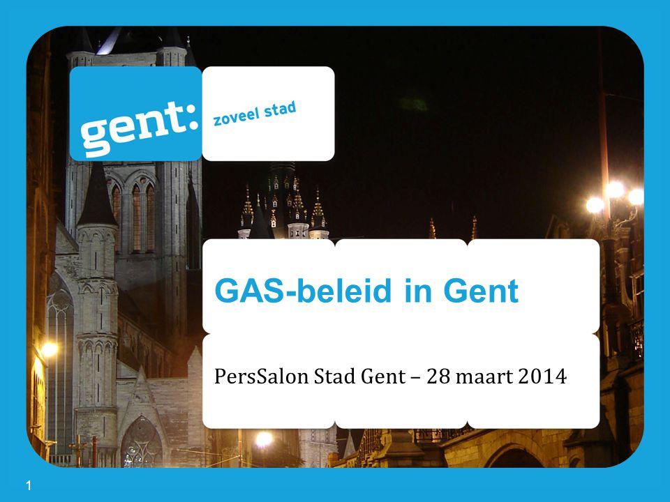 GAS-beleid in Gent PersSalon Stad Gent – 28 maart 2014 1