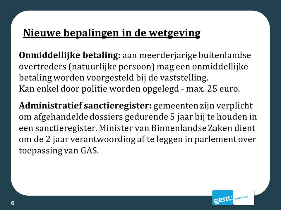 Communicatie Beleidsnota + lijst met overtredingen waarvoor Gent effectief GAS toepast: zullen op www.gent.be komenwww.gent.be Bespreking met middenveld op 7 april 2014 17
