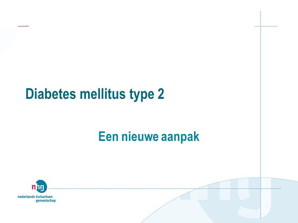 Diabetes mellitus type 2 Een nieuwe aanpak