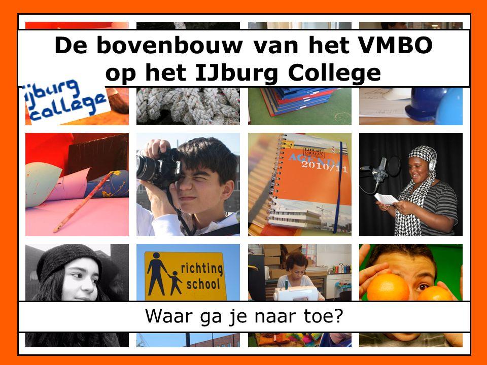 De bovenbouw van het VMBO op het IJburg College Waar ga je naar toe?