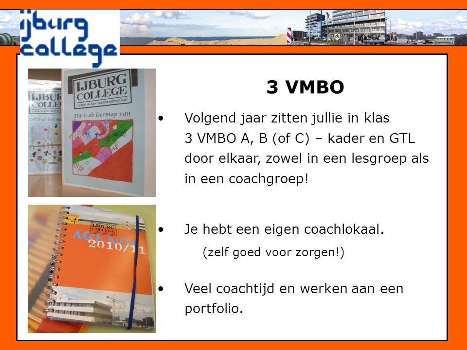 3 VMBO •Volgend jaar zitten jullie in klas 3 VMBO A, B (of C) – kader en GTL door elkaar, zowel in een lesgroep als in een coachgroep! •Je hebt een ei