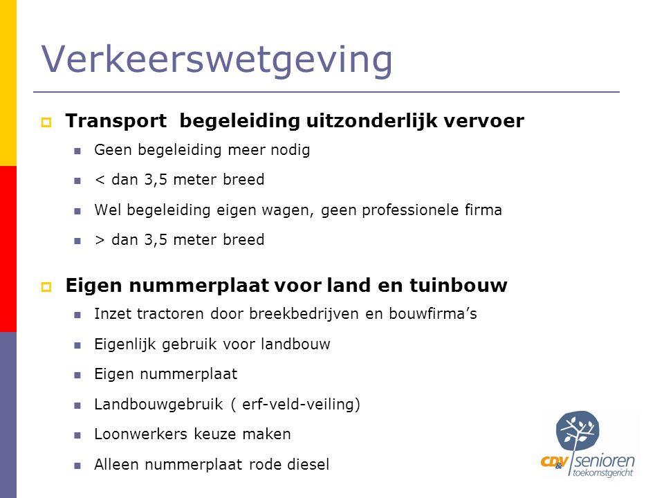 Verkeerswetgeving  Transport begeleiding uitzonderlijk vervoer  Geen begeleiding meer nodig  < dan 3,5 meter breed  Wel begeleiding eigen wagen, g