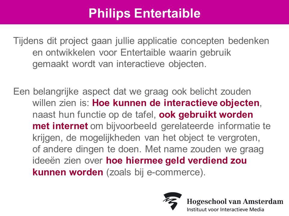 Tijdens dit project gaan jullie applicatie concepten bedenken en ontwikkelen voor Entertaible waarin gebruik gemaakt wordt van interactieve objecten.