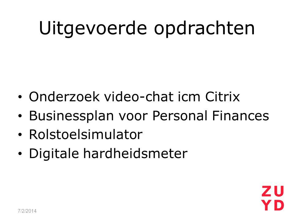 Uitgevoerde opdrachten • Onderzoek video-chat icm Citrix • Businessplan voor Personal Finances • Rolstoelsimulator • Digitale hardheidsmeter 7/2/2014