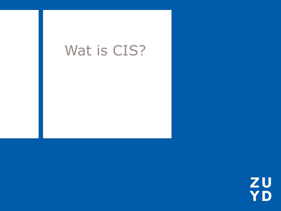 Wat is CIS?
