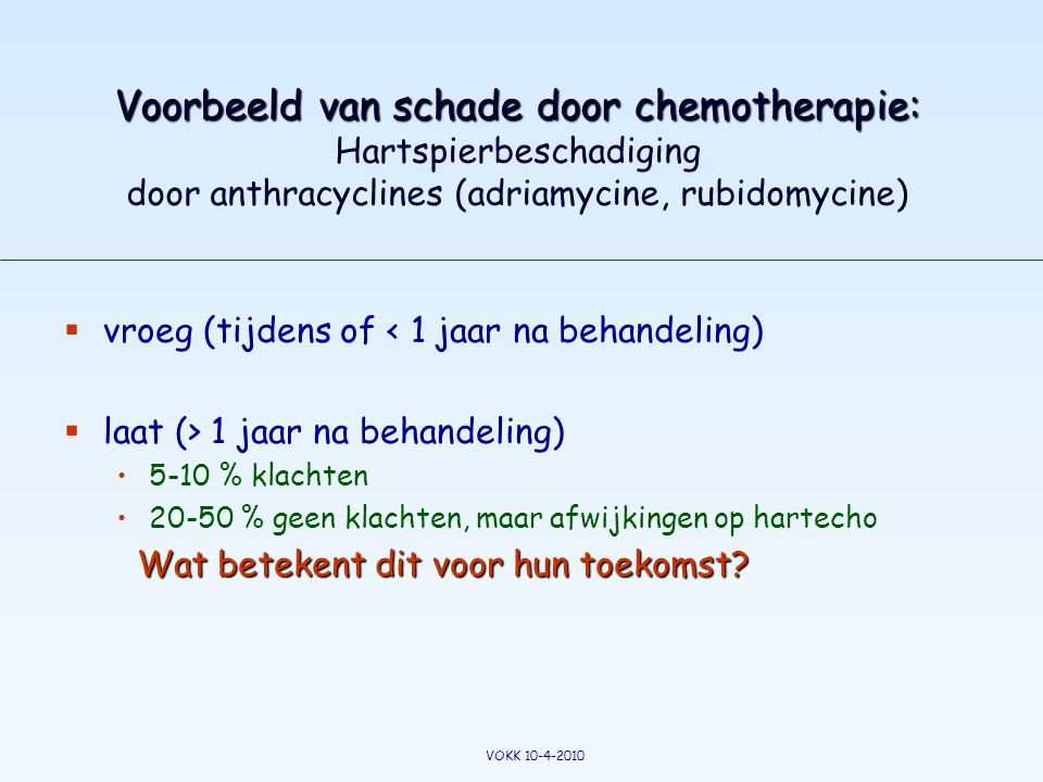 Voorbeeld van schade door chemotherapie: Voorbeeld van schade door chemotherapie: Hartspierbeschadiging door anthracyclines (adriamycine, rubidomycine