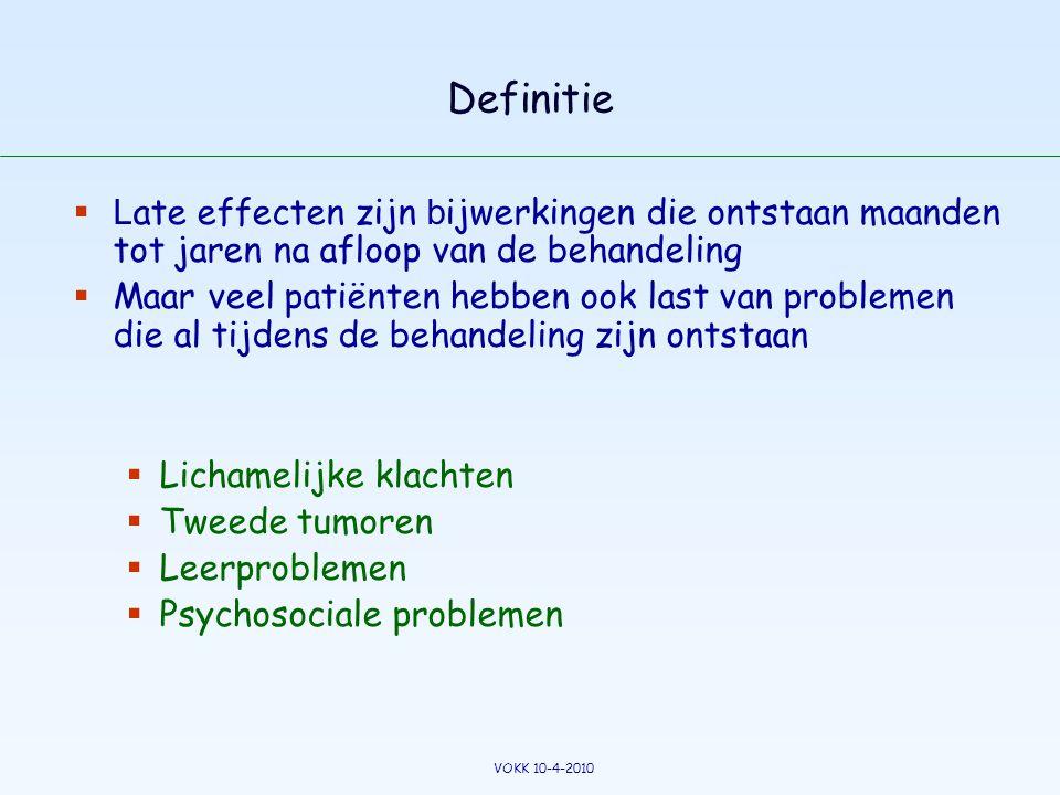 Definitie  L ate effecten zijn b ijwerkingen die ontstaan maanden tot jaren na afloop van de behandeling  Maar veel patiënten hebben ook last van pr