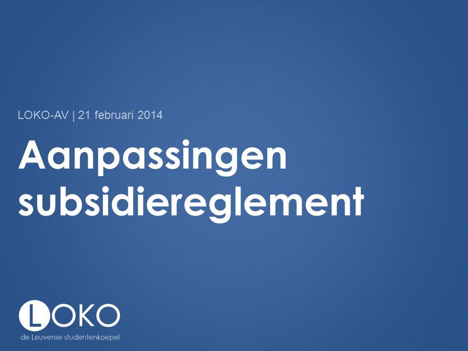 Aanpassingen subsidiereglement LOKO-AV | 21 februari 2014