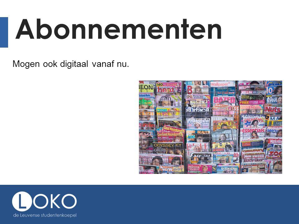 Abonnementen Mogen ook digitaal vanaf nu.