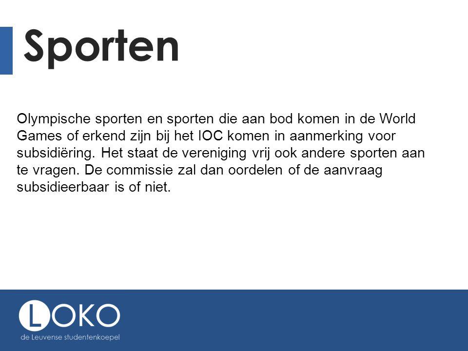 Sporten Olympische sporten en sporten die aan bod komen in de World Games of erkend zijn bij het IOC komen in aanmerking voor subsidiëring.