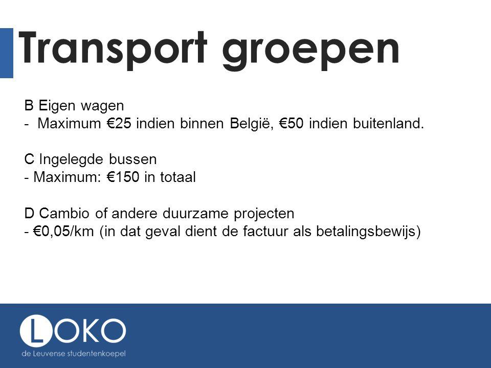 Transport groepen B Eigen wagen - Maximum €25 indien binnen België, €50 indien buitenland.
