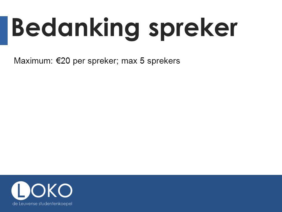 Bedanking spreker Maximum: €20 per spreker; max 5 sprekers