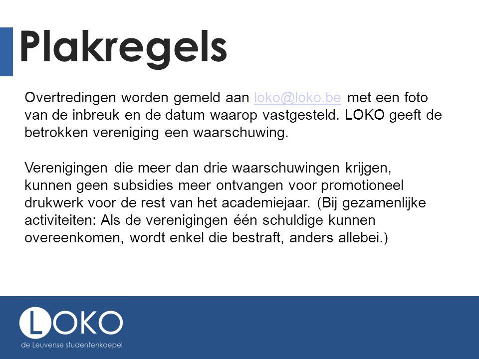 Plakregels Overtredingen worden gemeld aan loko@loko.be met een foto van de inbreuk en de datum waarop vastgesteld. LOKO geeft de betrokken vereniging