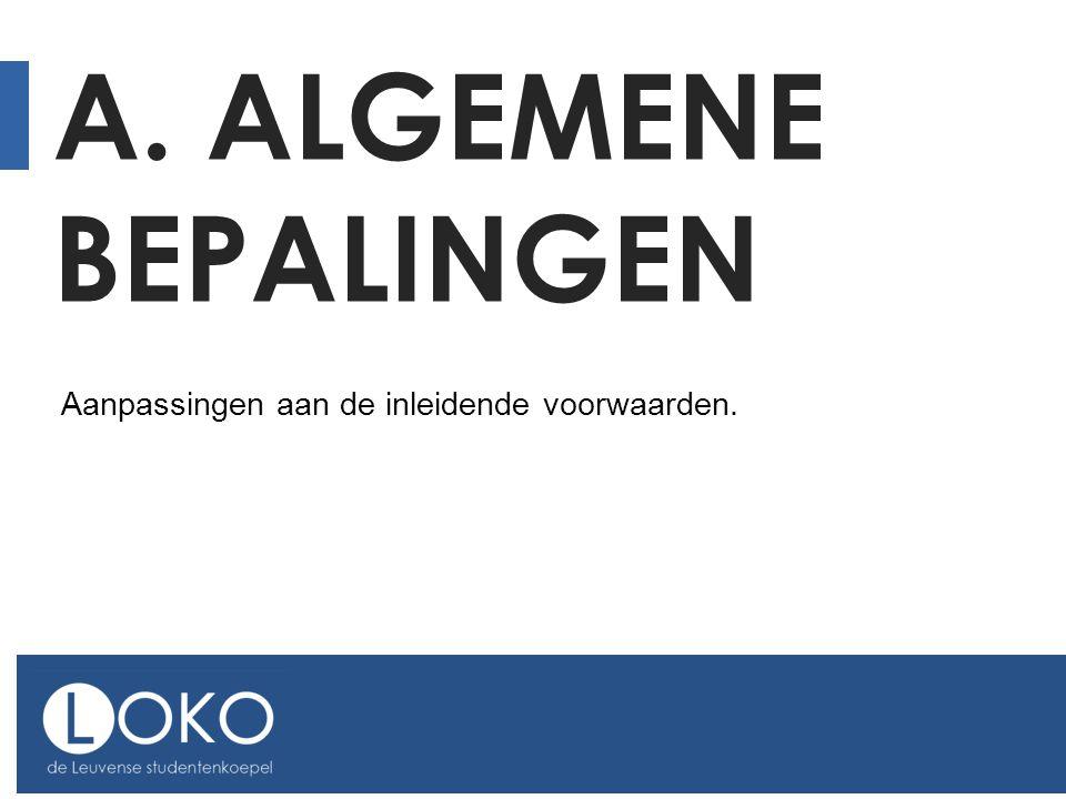 A. ALGEMENE BEPALINGEN Aanpassingen aan de inleidende voorwaarden.
