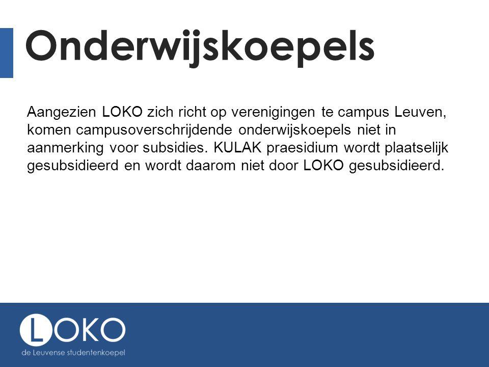 Onderwijskoepels Aangezien LOKO zich richt op verenigingen te campus Leuven, komen campusoverschrijdende onderwijskoepels niet in aanmerking voor subsidies.