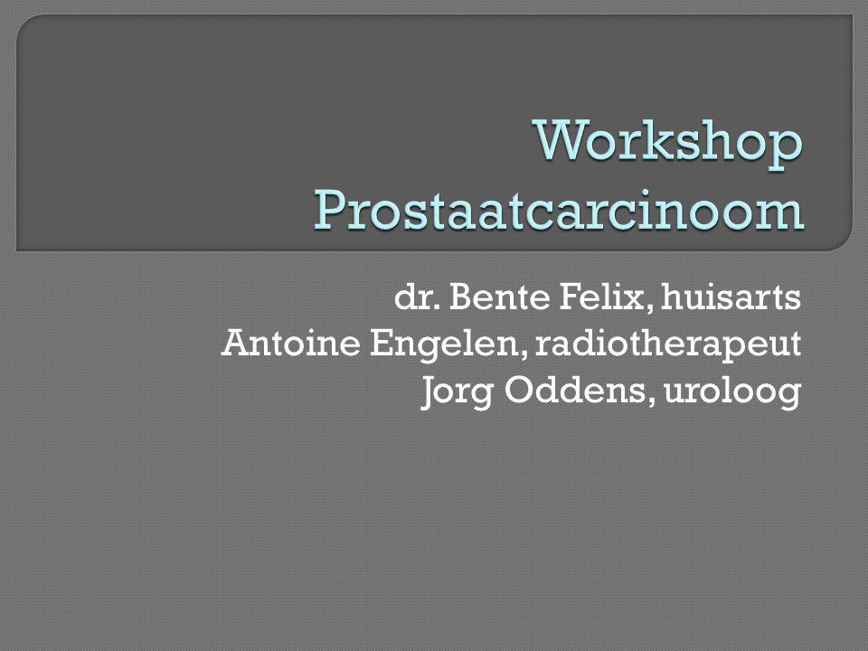 dr. Bente Felix, huisarts Antoine Engelen, radiotherapeut Jorg Oddens, uroloog