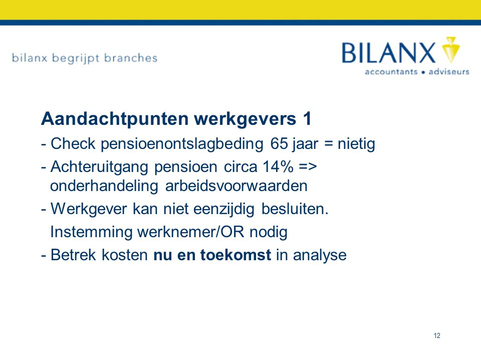 Aandachtpunten werkgevers 2 - Aanpassing niet in alle gevallen vereist.