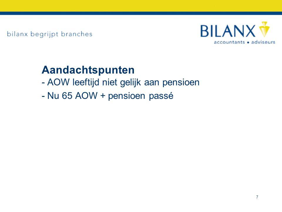 Pijler 2 Werknemerspensioen (voor wg / wn / dga) Verhoging fiscale pensioenrichtleeftijd 2013 –2013 65 jaar –2014 + 2 jaar 67 jaar –2015 levensverwachting omhoog 68 jaar.