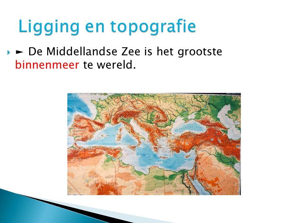  ► De Middellandse Zee is het grootste binnenmeer te wereld.