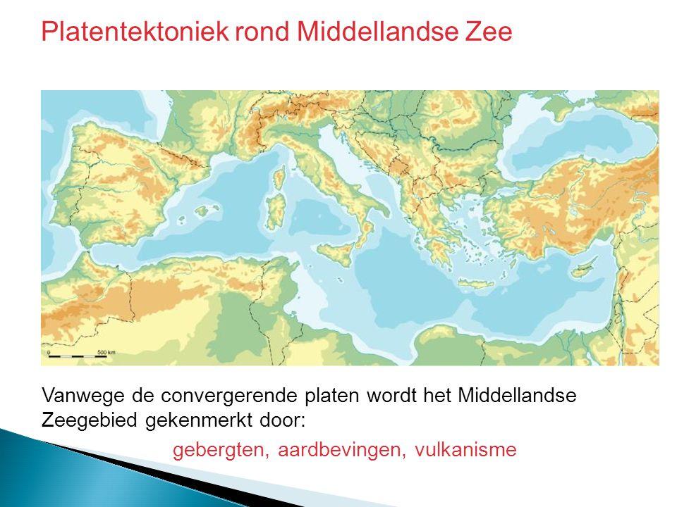 Vanwege de convergerende platen wordt het Middellandse Zeegebied gekenmerkt door: gebergten, aardbevingen, vulkanisme Platentektoniek rond Middellands