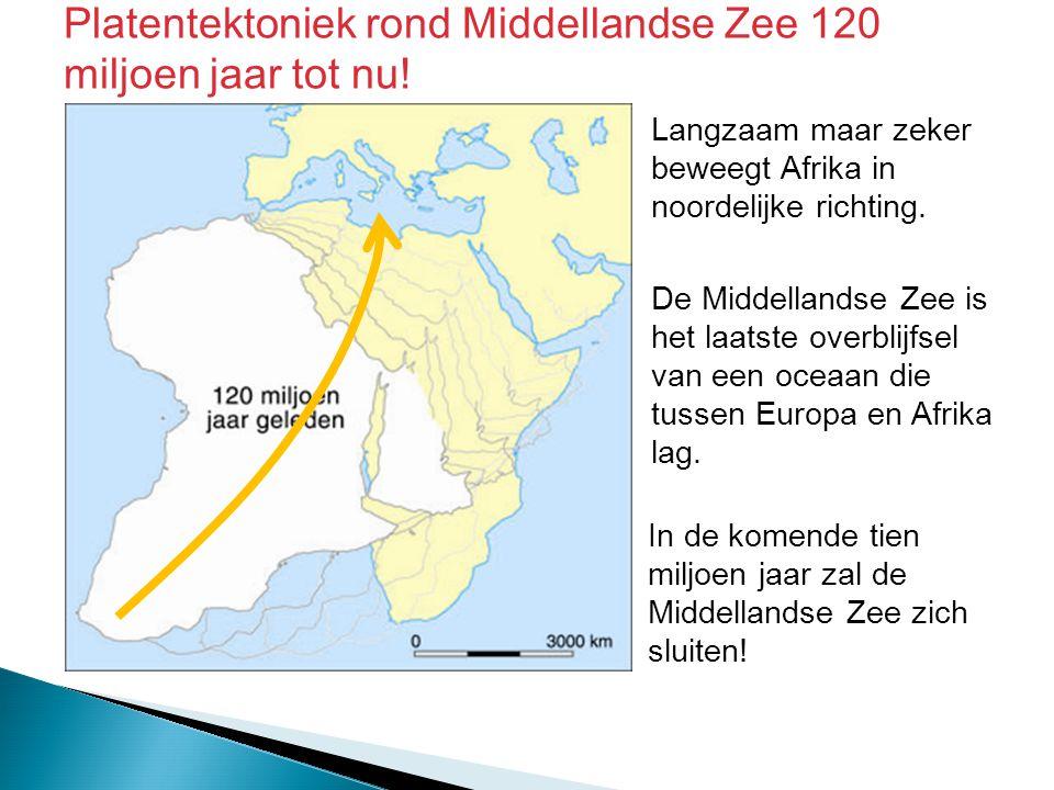 Langzaam maar zeker beweegt Afrika in noordelijke richting. De Middellandse Zee is het laatste overblijfsel van een oceaan die tussen Europa en Afrika