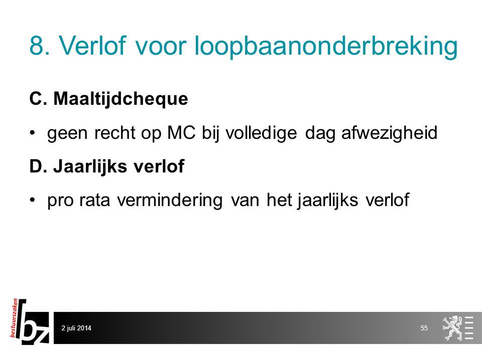 8. Verlof voor loopbaanonderbreking C. Maaltijdcheque •geen recht op MC bij volledige dag afwezigheid D. Jaarlijks verlof •pro rata vermindering van h