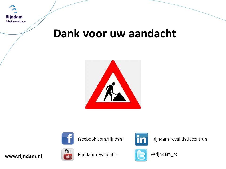 Dank voor uw aandacht @rijndam_rc facebook.com/rijndam Rijndam revalidatie Rijndam revalidatiecentrum www.rijndam.nl