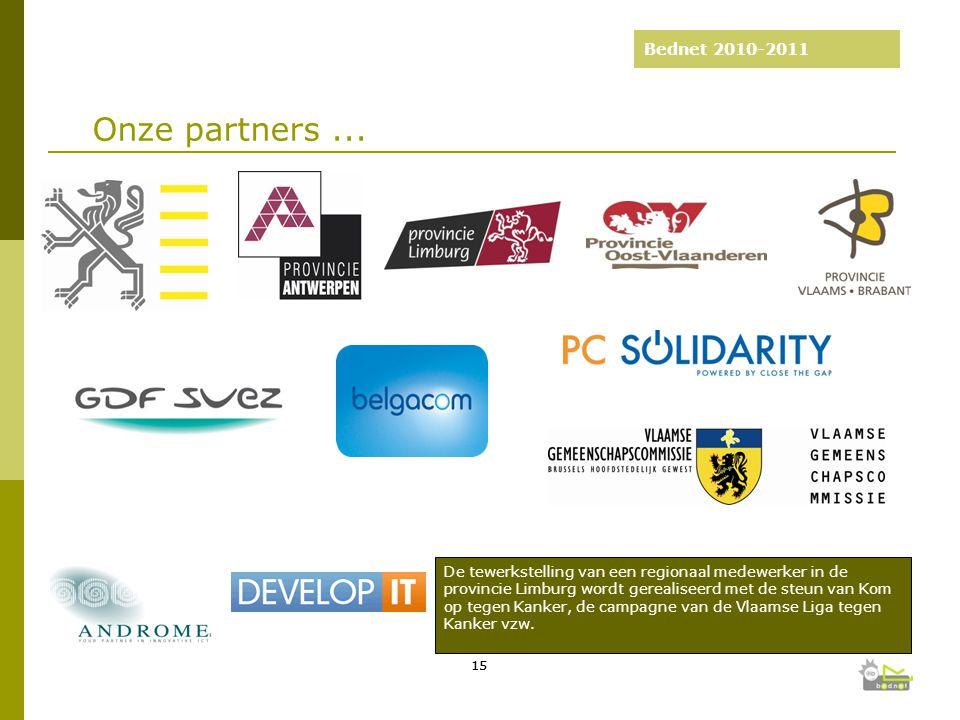 Bednet 2010-2011 2003-2008: 5 jaar Bednet 15 Onze partners...