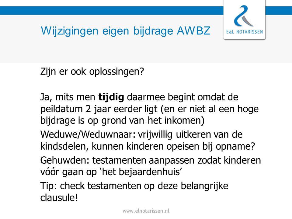 Wijzigingen eigen bijdrage AWBZ Zijn er ook oplossingen.