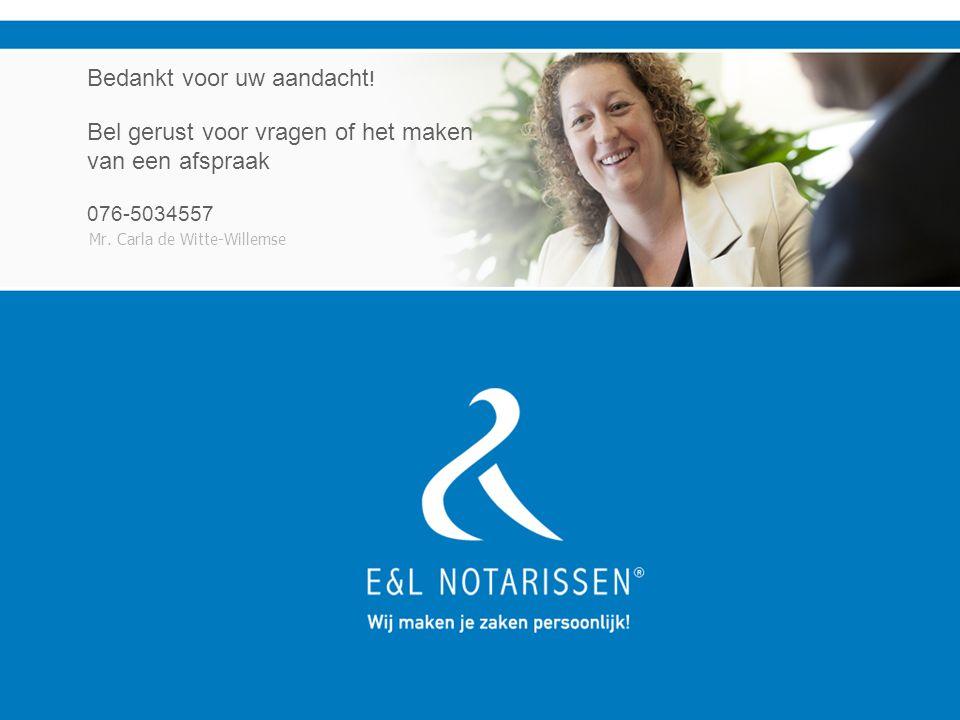 Mr.Carla de Witte-Willemse Bedankt voor uw aandacht .