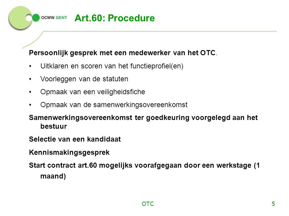 OTC6 Art.60: Maandelijkse bijdrage De maandelijkse bedrage wordt bepaald aan de hand van een scoreformulier.
