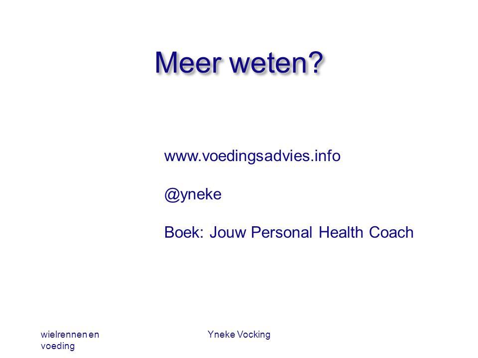 wielrennen en voeding Yneke Vocking Meer weten? www.voedingsadvies.info @yneke Boek: Jouw Personal Health Coach