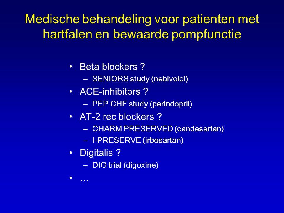 Medische behandeling voor patienten met hartfalen en bewaarde pompfunctie •Beta blockers ? –SENIORS study (nebivolol) •ACE-inhibitors ? –PEP CHF study