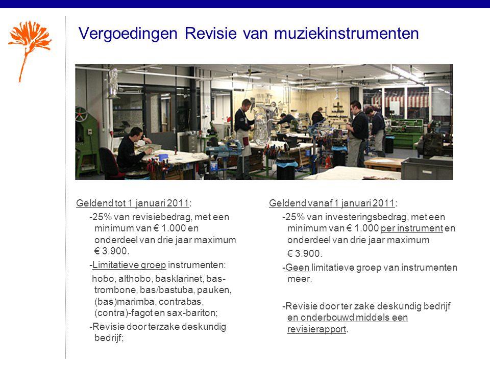 Vergoedingen Revisie van muziekinstrumenten Geldend tot 1 januari 2011: -25% van revisiebedrag, met een minimum van € 1.000 en onderdeel van drie jaar maximum € 3.900.