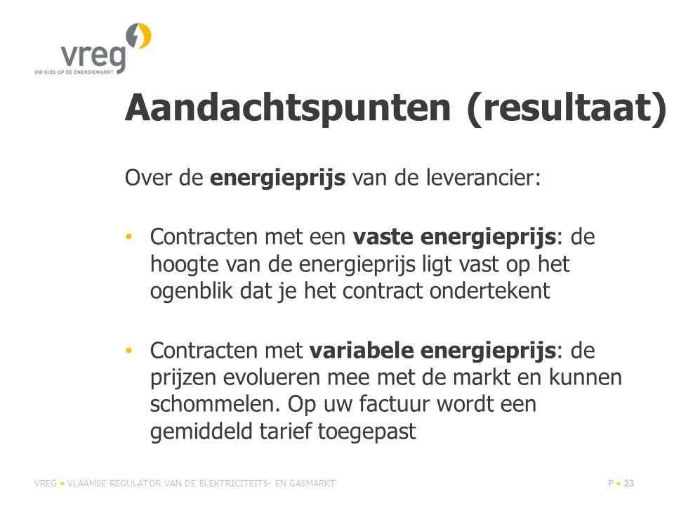 Aandachtspunten (resultaat) Over de energieprijs van de leverancier: • Contracten met een vaste energieprijs: de hoogte van de energieprijs ligt vast
