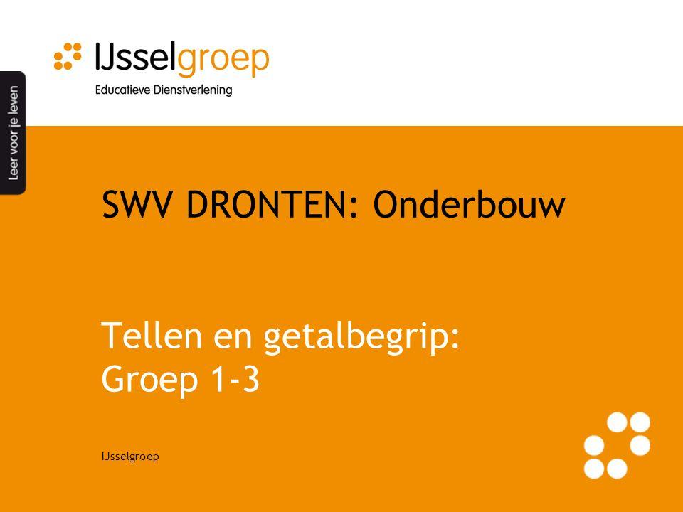 IJsselgroep SWV DRONTEN: Onderbouw Tellen en getalbegrip: Groep 1-3